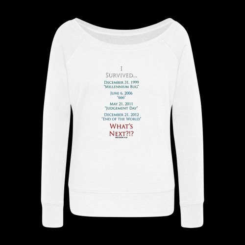 Survived... Whats Next? - Women's Wideneck Sweatshirt