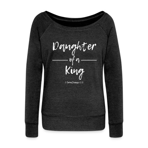Daughter of A King - Women's Wideneck Sweatshirt