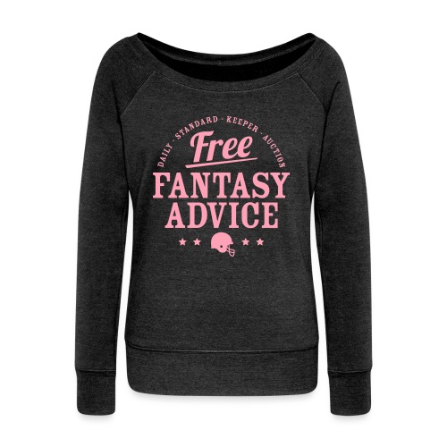 Free Fantasy Football Advice - Women's Wideneck Sweatshirt