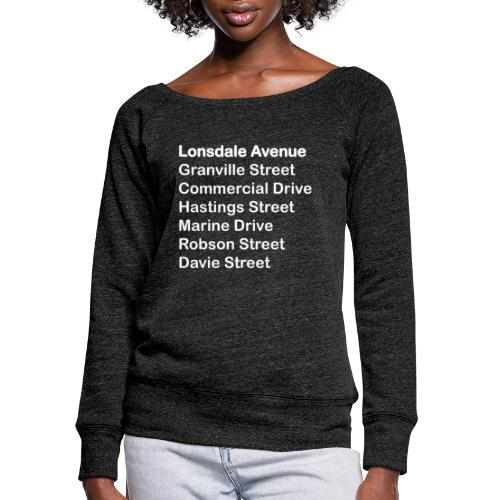 Street Names White Text - Women's Wideneck Sweatshirt