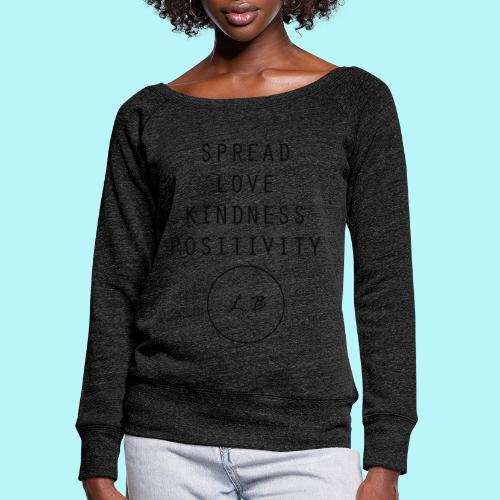 Spread Love , Kindness & Positivity - Women's Wideneck Sweatshirt