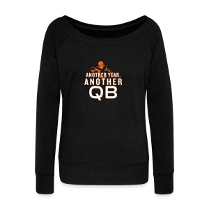 Another Year, Another QB - Women's Wideneck Sweatshirt