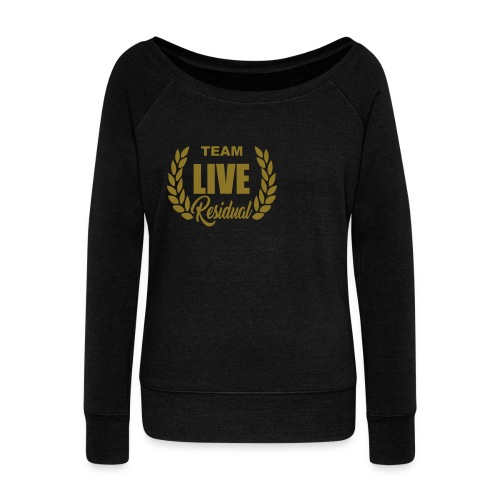 LIVE RESIDUAL - FINAL - Women's Wideneck Sweatshirt