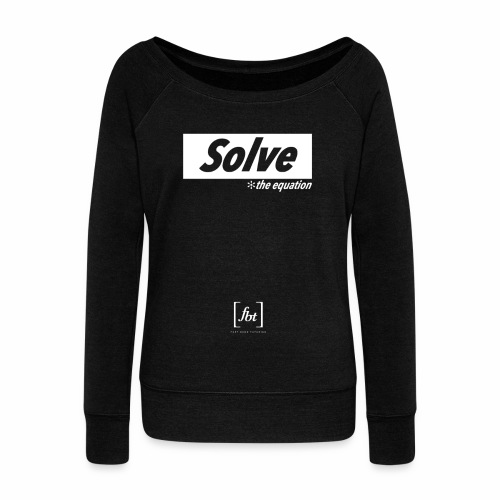 Solve the Equation [fbt] - Women's Wideneck Sweatshirt