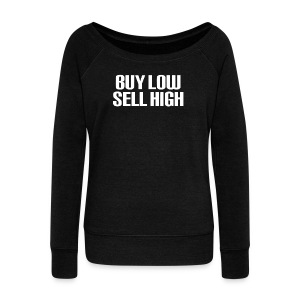 Buy Low Sell High White - Women's Wideneck Sweatshirt