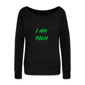 I AM RICH (WASTE YOUR MONEY) - Women's Wideneck Sweatshirt