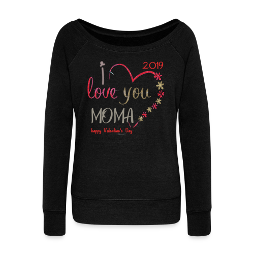 Moma Love - Women's Wideneck Sweatshirt