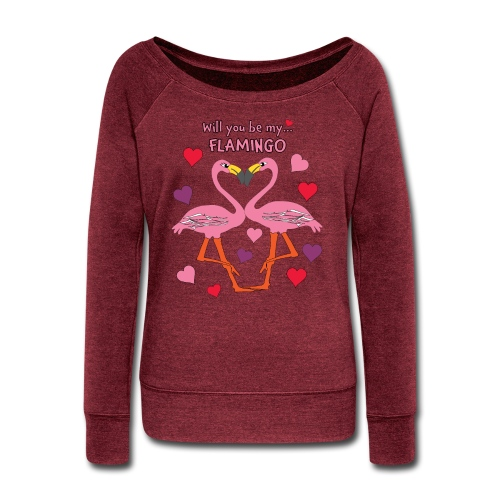 Will You be my Flamingo Valentine Kisses - Women's Wideneck Sweatshirt
