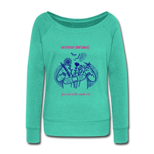 Weathered Sunflowers Grow From The Inside Out - Women's Wideneck Sweatshirt