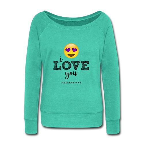 I LOVE you - Women's Wideneck Sweatshirt