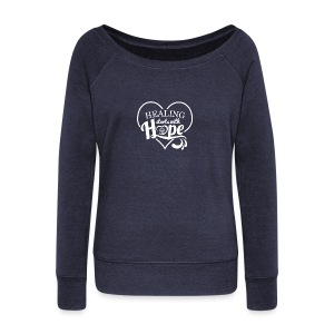 Healing with Hope - Women's Wideneck Sweatshirt