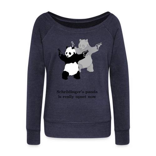 Schrödinger's panda is really upset now - Women's Wideneck Sweatshirt