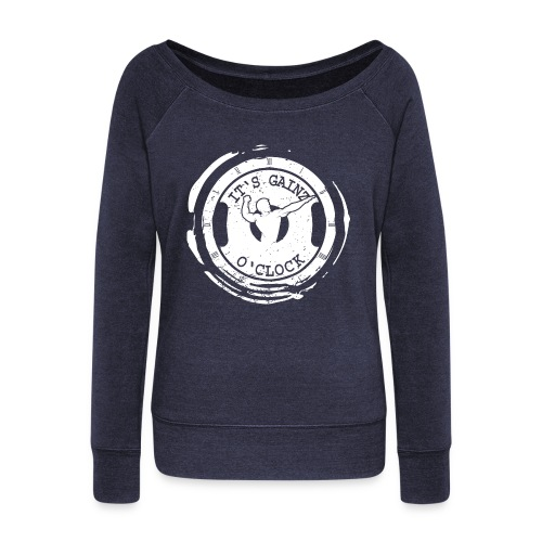 It's Gainz O'Clock - Women's Wideneck Sweatshirt