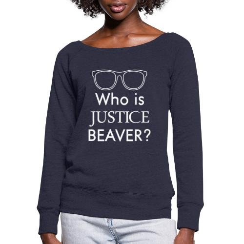 Who Is Justice Beaver - Women's Wideneck Sweatshirt