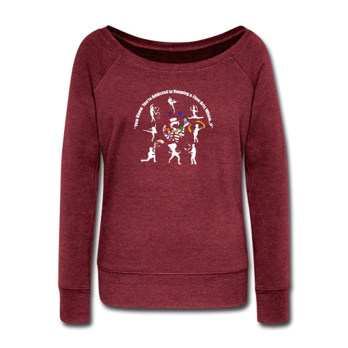 You Know You're Addicted to Hooping - White - Women's Wideneck Sweatshirt