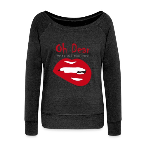 Oh Dear - Women's Wideneck Sweatshirt