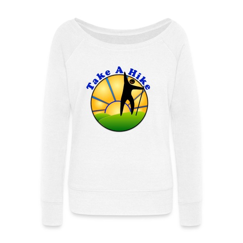 Take A Hike - Women's Wideneck Sweatshirt