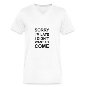 Sorry I'm Late Tshirt - Men's V-Neck T-Shirt by Canvas