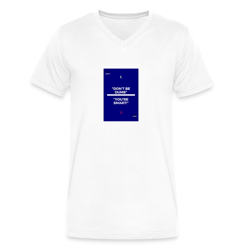 -Don-t_be_dumb----You---re_smart---- - Men's V-Neck T-Shirt by Canvas