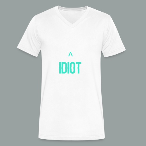 Idiot ^ - Men's V-Neck T-Shirt by Canvas