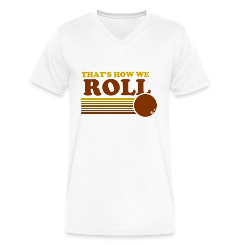 we_roll - Men's V-Neck T-Shirt by Canvas