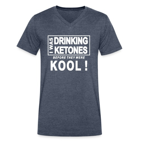 I was drinking ketones before they were kool - Men's V-Neck T-Shirt by Canvas