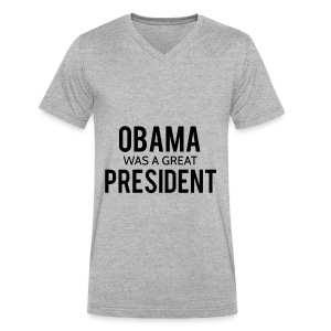 Obama was a great president! - Men's V-Neck T-Shirt by Canvas