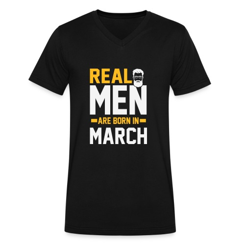 REAL MEN BORN in MARCH - Men's V-Neck T-Shirt by Canvas
