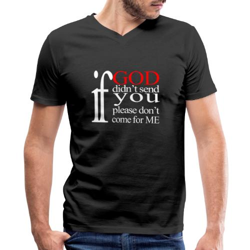 IF GOD DIDN'T SEND PLEASE - Men's V-Neck T-Shirt by Canvas