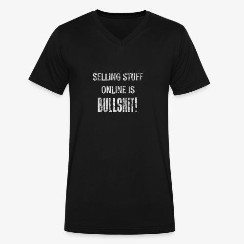 Selling Stuff Online is Bullshit, Funny tshirt - Men's V-Neck T-Shirt by Canvas