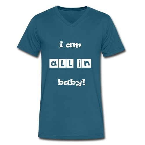 I Am All In Baby - Men's V-Neck T-Shirt by Canvas
