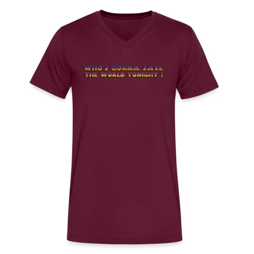 Who s Gonna Save The World Tonight - Men's V-Neck T-Shirt by Canvas