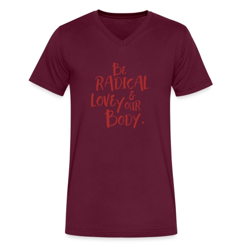 Be Radical & Love Your Body. - Men's V-Neck T-Shirt by Canvas