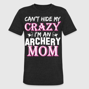 Cant Hide My Crazy Im A Archery Mom - Unisex Tri-Blend T-Shirt by American Apparel