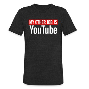 My Other Job Is YouTube - Unisex Tri-Blend T-Shirt by American Apparel
