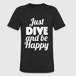 Dive bar - Just DIVE and Be Happy Diving - Unisex Tri-Blend T-Shirt by American Apparel