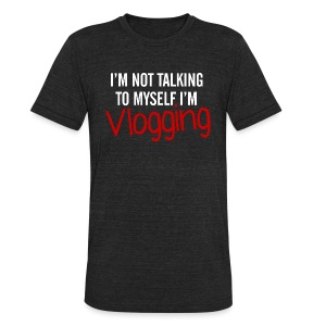 I'm Vlogging - Unisex Tri-Blend T-Shirt by American Apparel