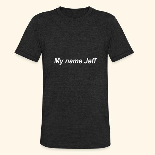 My name jeff - Unisex Tri-Blend T-Shirt
