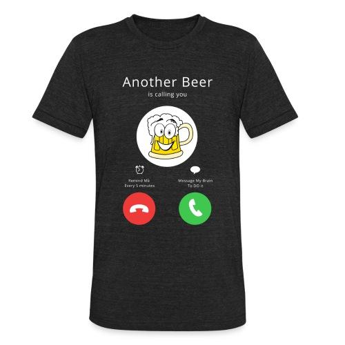 Beer Calls - Unisex Tri-Blend T-Shirt