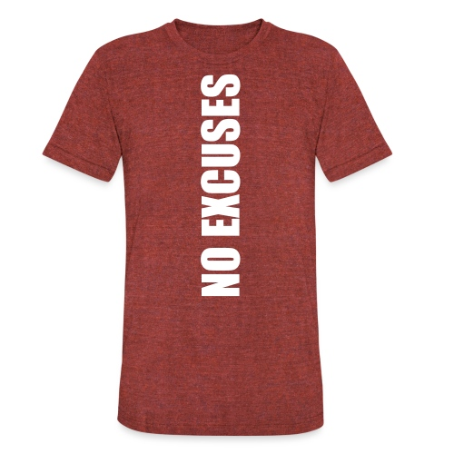 No Excuses - Unisex Tri-Blend T-Shirt