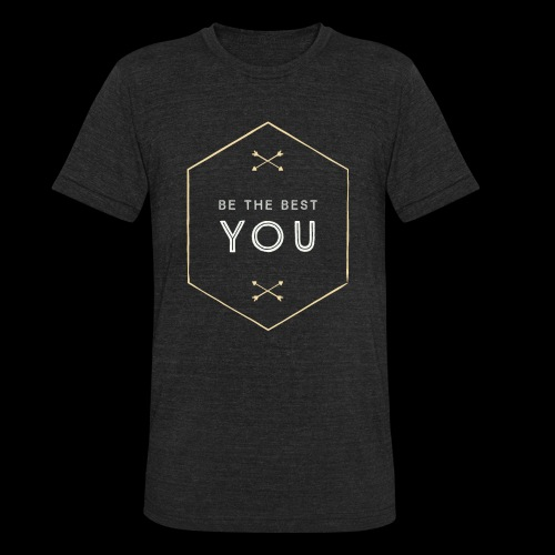 Be The Best You - Unisex Tri-Blend T-Shirt