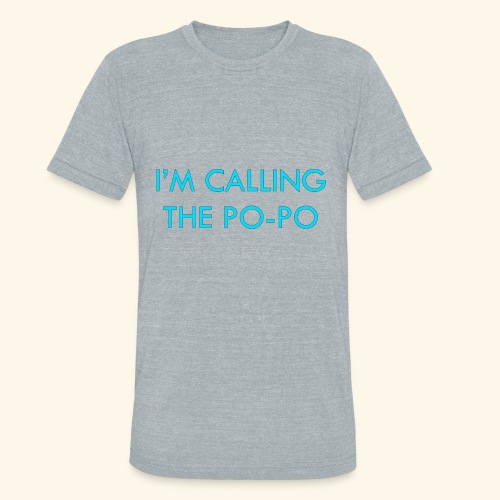 I'M CALLING THE PO-PO | ABBEY HOBBO INSPIRED - Unisex Tri-Blend T-Shirt