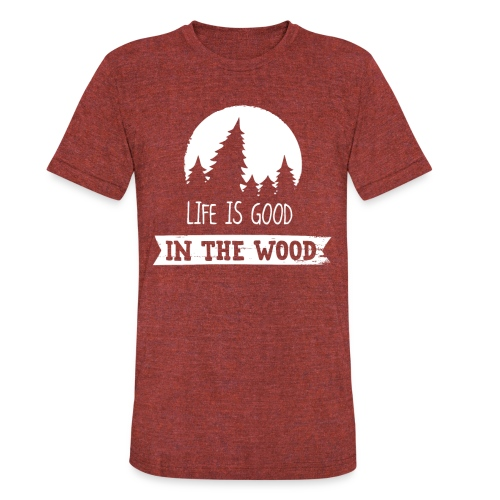 Good Life In The Wood - Unisex Tri-Blend T-Shirt