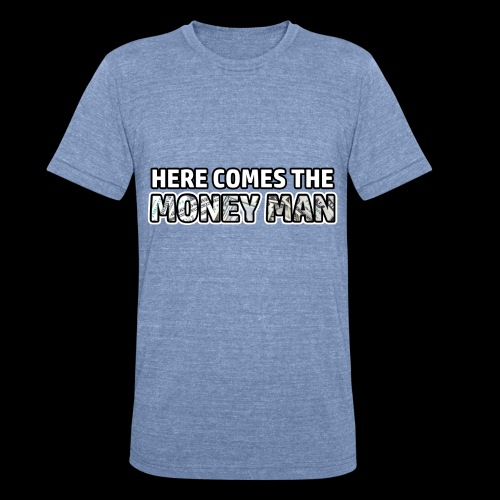 Here Comes The Money Man - Unisex Tri-Blend T-Shirt