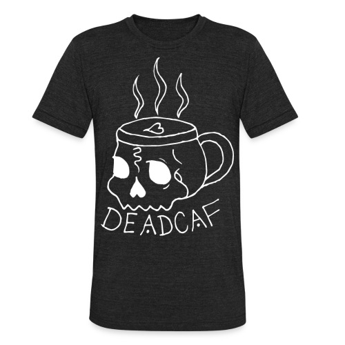 DeadCaf - Unisex Tri-Blend T-Shirt