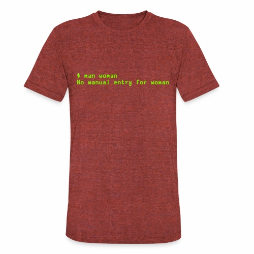 man woman. No manual entry for woman - Unisex Tri-Blend T-Shirt