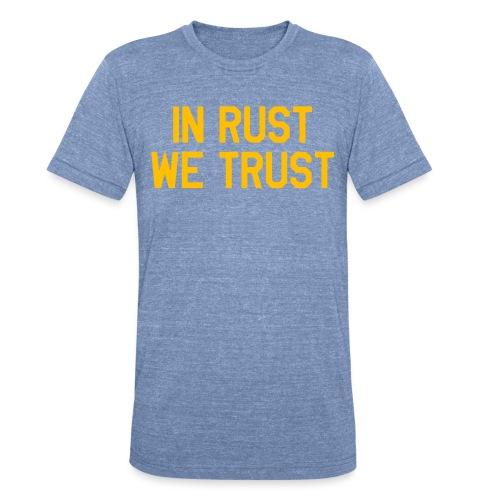 In Rust We Trust II - Unisex Tri-Blend T-Shirt