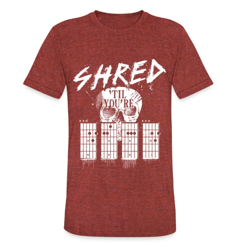 Shred 'til you're dead - Unisex Tri-Blend T-Shirt