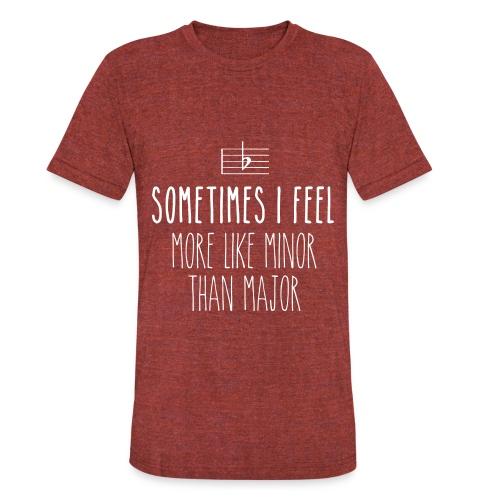 Sometimes I feel more like minor than major - Unisex Tri-Blend T-Shirt