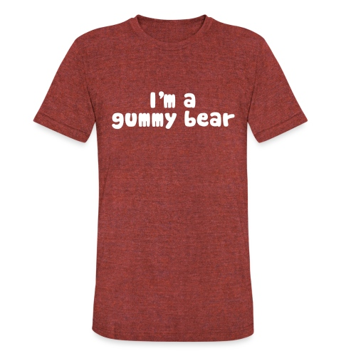 I'm A Gummy Bear Lyrics - Unisex Tri-Blend T-Shirt